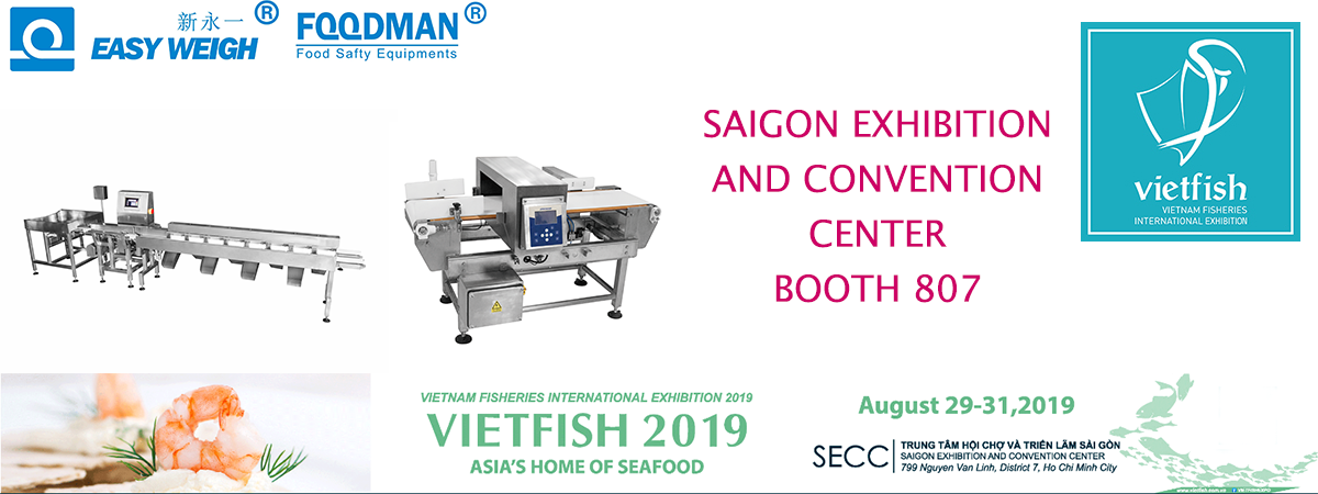 Easyweigh Equipment and FOODMAN® in VIETFISH  2019 Ho Chi Mi